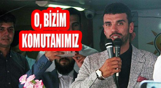 Kenan Sofuoğlu, 'Biz Milletvekilleri O'nun Askerleriyiz'