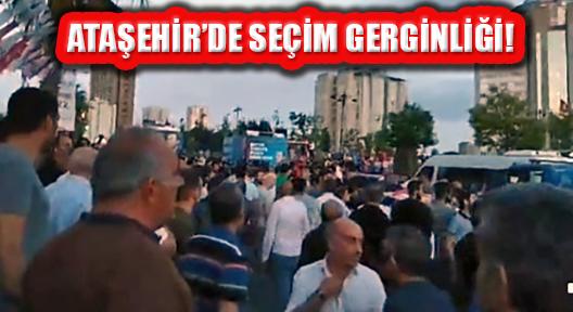 Ataşehir'deki 24 Haziran Seçim Çalışmalarında Gerginlik