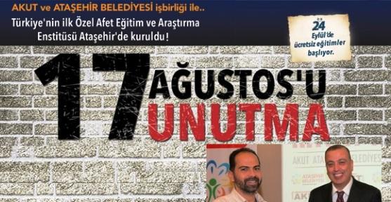 Ataşehir Belediyesi 17 Ağustos'u Unutmadı!