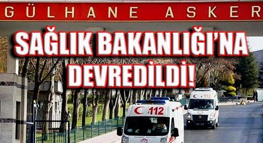 GATA VE ASKER HASTANELERİ SAĞLIK BAKANLIĞINA!