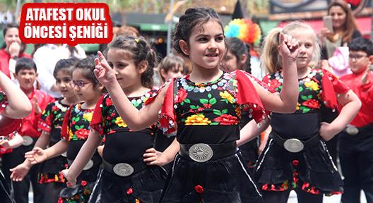 ATAFEST'İN SON AYAĞI 'OKUL ÖNCESİ ŞENLİĞİ' BAŞLADI