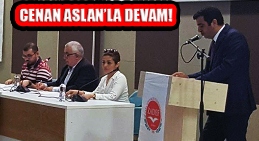 ZADEF'TE CENAN ARSLAN DÖNEMİ DEVAM EDİYOR