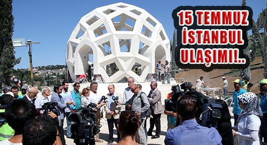 15 TEMMUZ NEDENİYLE İSTANBUL'DA TOPLU ULAŞIM ÜCRETSİZ