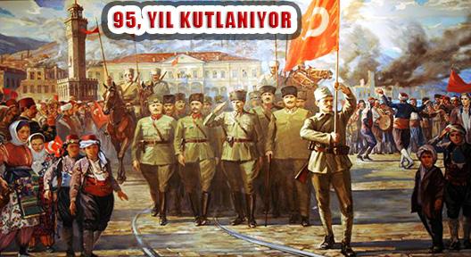 İZMİR'İN KURTULUŞUNUN 95. YILI KUTLANIYOR