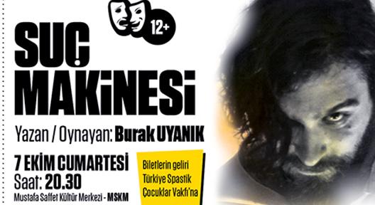 """""""SUÇ MAKİNESİ"""" OYUNU TİYATROSEVERLERLE BULUŞACAK"""