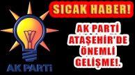 Ak Parti Ataşehir'de Görev Değişikliği