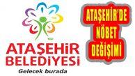 Ataşehir Belediyesi'nde Nöbet Değişimi