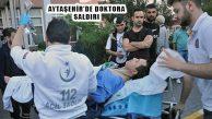 Ataşehir Ferhatpaşa'da Doktora Silahlı Saldırı