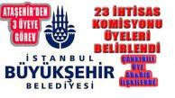 İBB İhtisas Komisyonları Belirlendi, Ataşehir'den Kim Var?