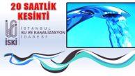 İstanbul'da 20 saat süreyle Su Kesintisi Yaşanacak
