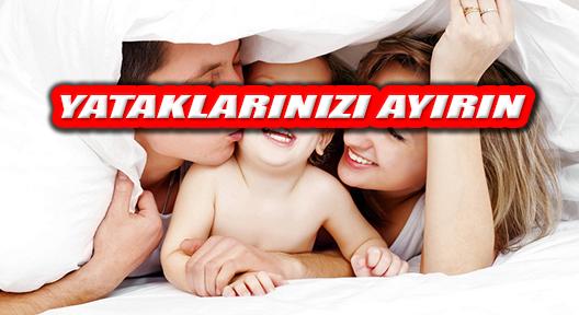 Anne Babalar: Çocuklarınızla Yataklarınızı Ayırın
