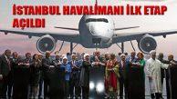 Yeni Havaalanı 'İstanbul Havalimanı' Oldu İlk Etap Açıldı