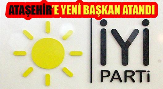 İYİ Parti Ataşehir İlçe Başkanlığına Halil İbrahim Özdemir Atandı
