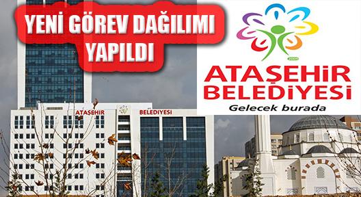 Ataşehir Belediyesi'nde Yeni Görev Dağılımı Yapıldı