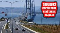 Yeni Yılda Osmangazi Köprüsü Geçiş Ücreti 103 Lira Oldu