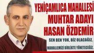 Hasan Özdemir, 'Mahallemizi hep birlikte yöneteceğiz'