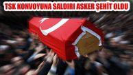 TSK Konvoyuna Terör Saldırısı: Çankırılı Yalçın Koca Şehit