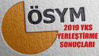ÖSYM 2019 YKS Yerleştirme Sonuçları Açıklandı