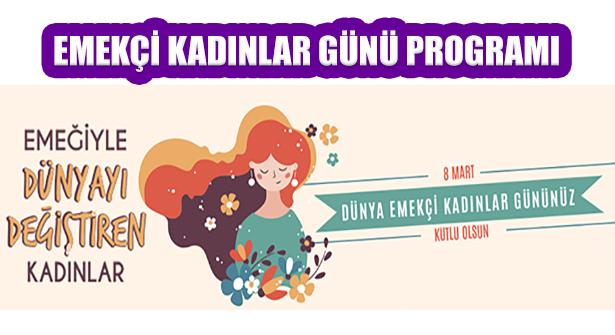8 Mart Dünya Emekçi Kadınlar Günü'ne Özel Etkinlikler