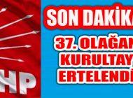 CHP Mart Sonundaki Olağan Büyük Kurultayı ertelendi