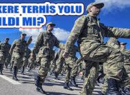 Normalleşme Sürecinde Askerlik Terhis Takvimi Açıklandı