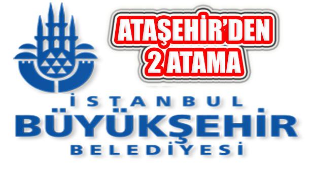 İBB İştirakler Yönetimine Ataşehir'den 2 İsim Atandı