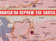 Ege'de Deprem, Son Depremle Manisa 5.5 ile sarsıldı