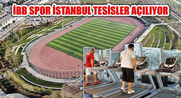 İBB İştiraki Spor İstanbul Tesisleri Aktivitelere Açılıyor