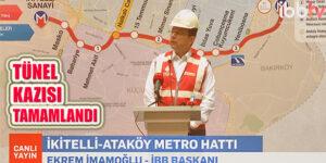 İkitelli-Ataköy Metro Hattı'nda Tünel Kazısı Tamamlanıyor