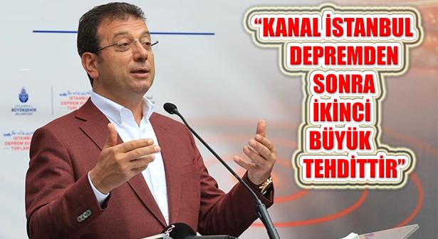 """İmamoğlu: """"Kanal İstanbul Her Yönüyle Tehdittir"""""""