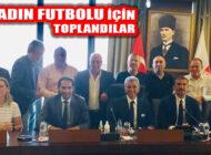 TFF ve Kadın Futbol Ligi Kulüpleri Temsilcileri Toplandı