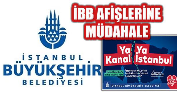 İBB'nin 'Kanal İstanbul' Bilgilendirme Afişleri Toplatıldı