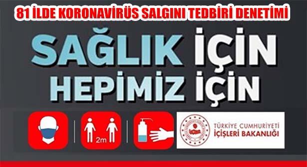 Türkiye Genelinde 'Sağlık İçin Hepimiz İçin' Koronavirüs Denetimi