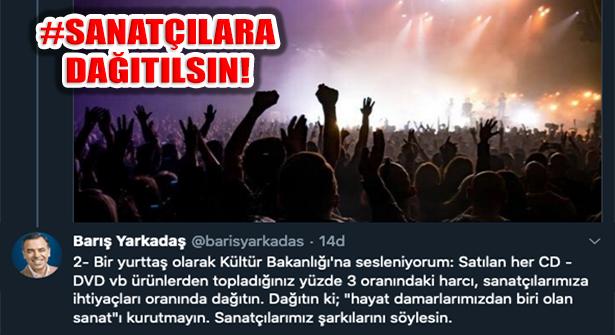 Barış Yarkadaş, '350 milyon TL, Sanatçılara Dağıtılsın!'