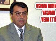 Sağlık Eski Bakanı Osman Durmuş Yaşama Veda Etti