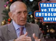 Trabzonspor Futbolunun Önemli İsmi Özkan Sümer Yaşama Veda etti