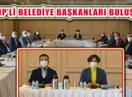 Kaftancıoğlu ve İmamoğlu CHP'li İlçe Belediye Başkanları İle Buluştu