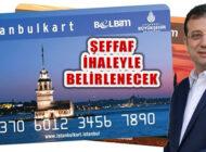İBB, İstanbulkart İle Alışveriş Yerleri İçin Şeffaf İlana Çıkıyor