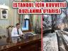 İstanbul Valiliği Buzlanma ve Don Olayına Karşı Uyardı