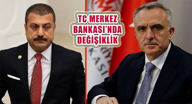 Merkez Bankası Başkanı Ağbal Görevden Alındı, Kavcıoğlu Atandı