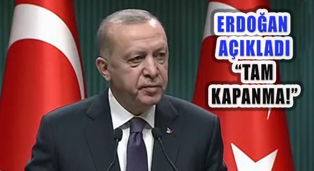 Cumhurbaşkanı Erdoğan, '29 Nisan-17 Mayıs Tam Kapanma'