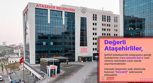 Ataşehir Belediyesi'nde Şeffaf Uygulama, İhale Canlı Yayınlanıyor