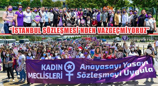 CHP Kadınları, 'İstanbul Sözleşmesi'nden Vazgeçmiyoruz'