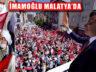 İmamoğlu Malatya'dan, 'İstanbul'u 16 Milyon İnsanın İradesi Yönetiyor'