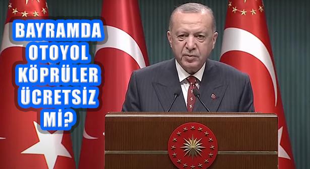 Cumhurbaşkanı Erdoğan, Otoyol ve Köprü Ücretleriyle İlgili Açıklama Yaptı