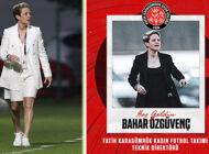 Fatih Karagümrük Kadın Futbol takımını Bahar Özgüvenç İle Anlaştı