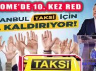 İBB'nin 5 Bin Yeni Taksi Plakası Talebine UKOME'den 10. Kez Red