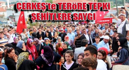 Çerkeş'te Teröre Lanet, Şehitlere Saygı Yürüyüşü