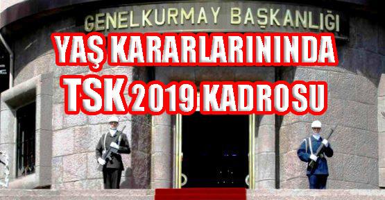 YAŞ KARARLARI TSK'NIN 2019 KADROSUNU ŞEKİLLENDİRDİ