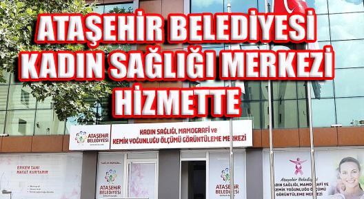 Ataşehir'deKadın Sağlığı ve Görüntüleme Merkezi Hizmette